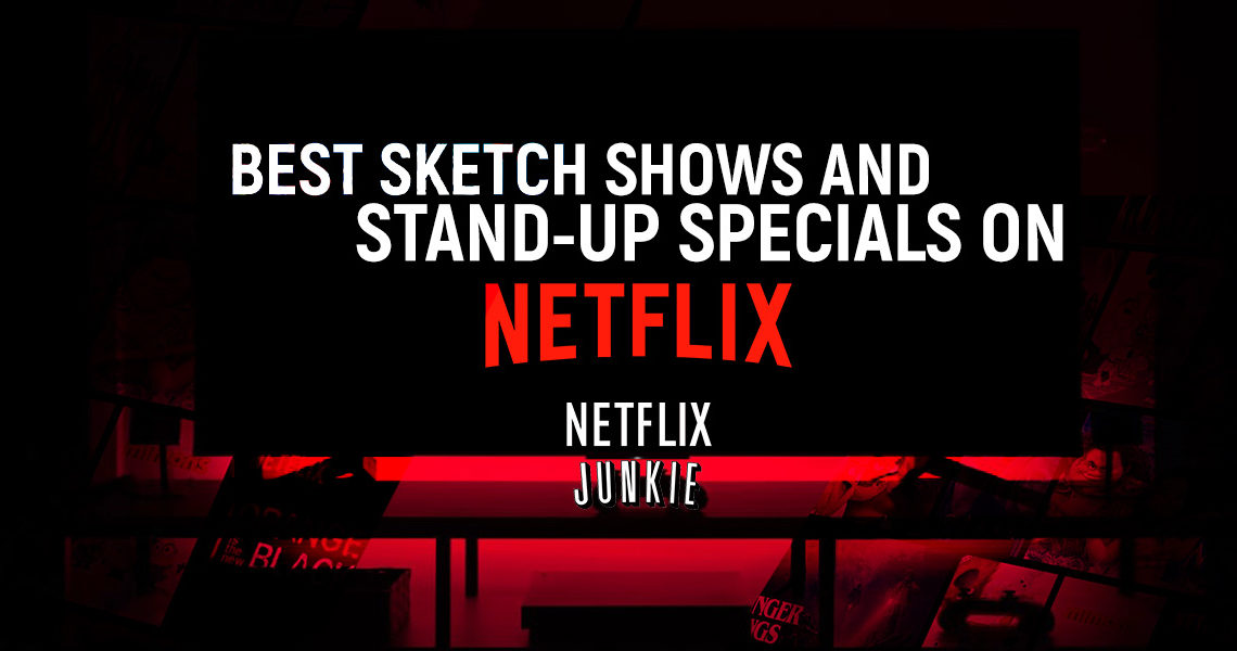 Best Sketch Shows and Stand-Up Comedies on Netflix