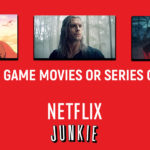 Best Video Game Movies or Series on Netflix (Right Now)