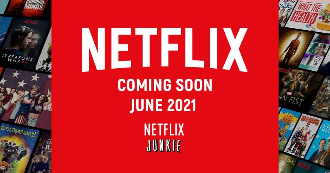 Coming soon series and movies to Netflix in June 2021