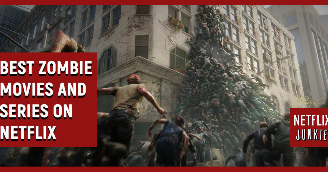 Best Zombie Movies and Series on Netflix